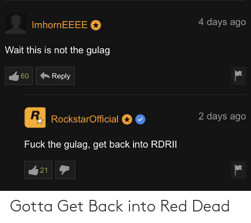 red dead: Gotta Get Back into Red Dead