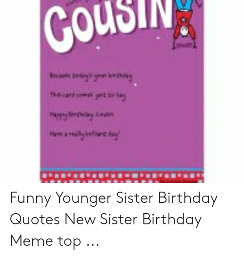 Wondrous 25 Best Memes About Younger Sister Birthday Younger Sister Funny Birthday Cards Online Inifofree Goldxyz