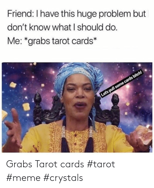 cards: Grabs Tarot cards #tarot #meme #crystals