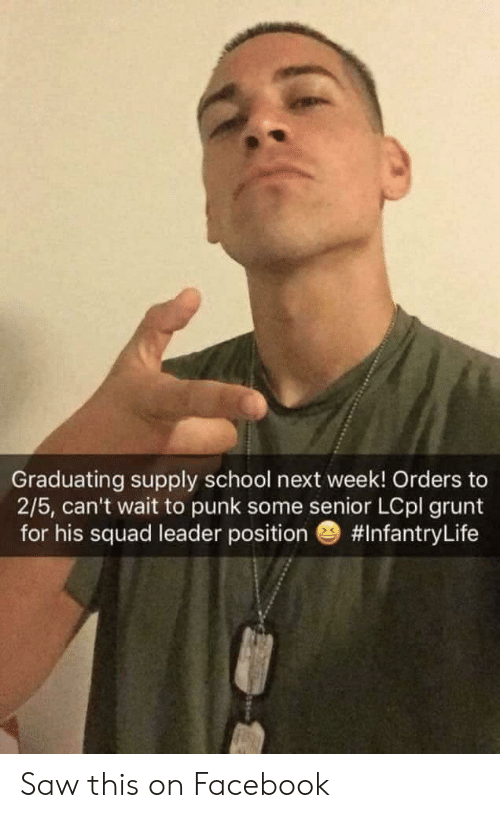 Facebook, Saw, and School: Graduating supply school next week! Orders  2/5, can't wait to punk some senior LCpl grunt  for his squad leader position  Saw this on Facebook
