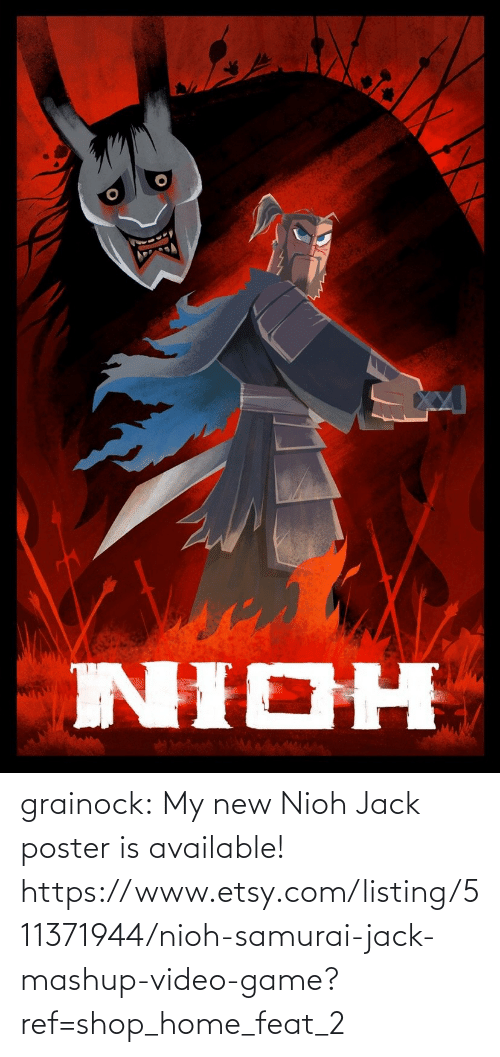 video game: grainock:  My new Nioh Jack poster is available!  https://www.etsy.com/listing/511371944/nioh-samurai-jack-mashup-video-game?ref=shop_home_feat_2