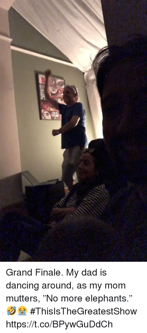 "Dad, Dancing, and Memes: Grand Finale. My dad is dancing around, as my mom mutters, ""No more elephants."" 🤣😭 #ThisIsTheGreatestShow https://t.co/BPywGuDdCh"