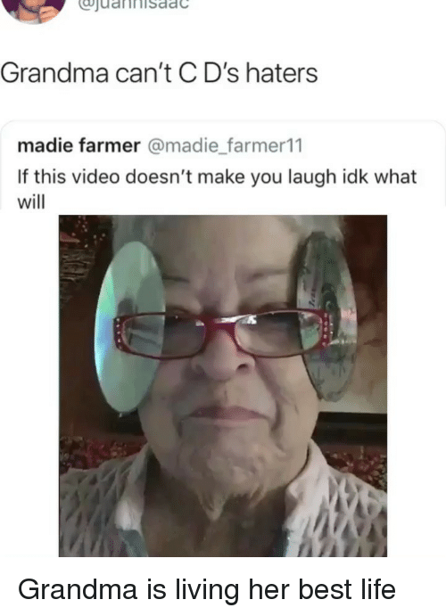 Grandma, Life, and Memes: Grandma can't C D's haters  madie farmer @madie farmer11  If this video doesn't make you laugh idk what  will Grandma is living her best life