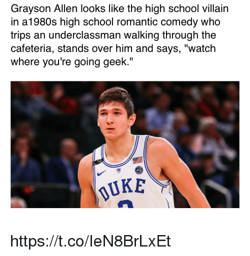 "School, Sports, and Grayson Allen: Grayson Allen looks like the high school villain  in a1980s high school romantic comedy who  trips an underclassman walking through the  cafeteria, stands over him and says, ""watch  where you're going geek.""  UKE https://t.co/IeN8BrLxEt"
