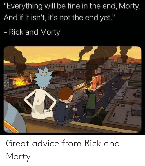 Advice: Great advice from Rick and Morty