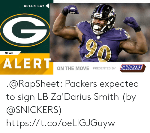 green bay: GREEN BAY  NEWS  ALERT  ON THE MOVE PRESENTED BY SNICKERS .@RapSheet: Packers expected to sign LB Za'Darius Smith (by @SNICKERS) https://t.co/oeLIGJGuyw