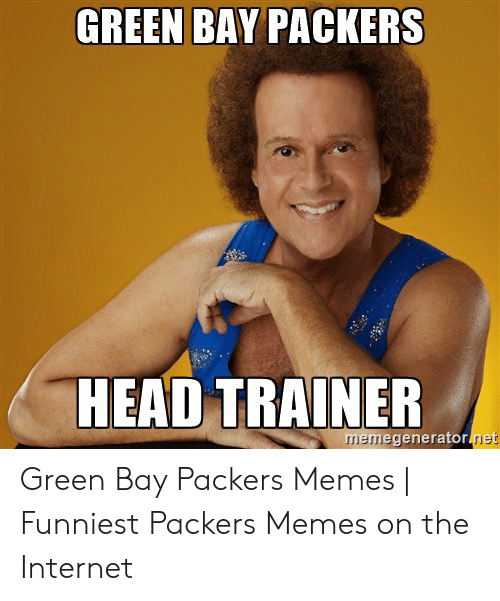 Memes Funniest: GREEN BAY PACKERS  HEAD TRAINER  memegenerator net Green Bay Packers Memes | Funniest Packers Memes on the Internet