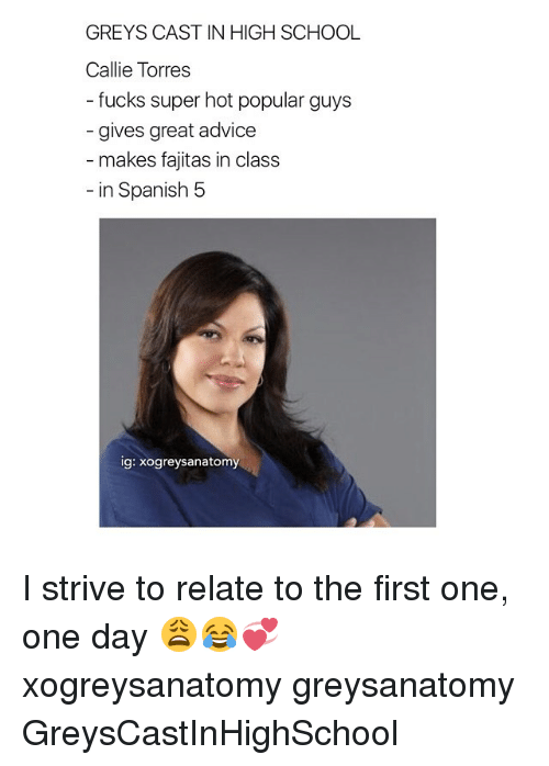 fajitas: GREYS CAST IN HIGH SCHOOL  Callie Torres  fucks super hot popular guys  gives great advice  makes fajitas in class  in Spanish 5  ig: xogreysanatomy I strive to relate to the first one, one day 😩😂💞 xogreysanatomy greysanatomy GreysCastInHighSchool
