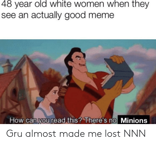 Gru: Gru almost made me lost NNN