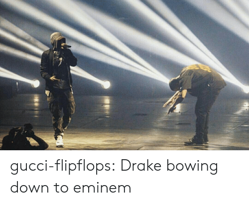 Bowing Down: gucci-flipflops:  Drake bowing down to eminem