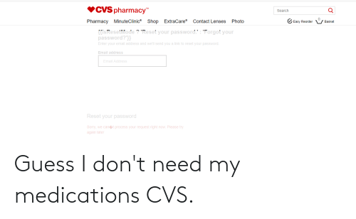 CVS: Guess I don't need my medications CVS.