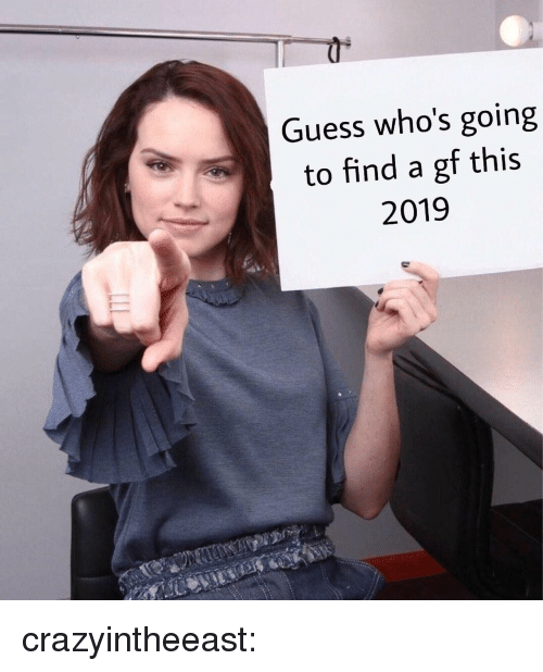 Gif, Tumblr, and Blog: Guess who's going  to find a gf this  2019 crazyintheeast: