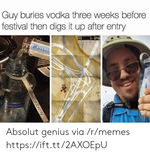 digs: Guy buries vodka three weeks before  festival then digs it up after entry Absolut genius via /r/memes https://ift.tt/2AXOEpU