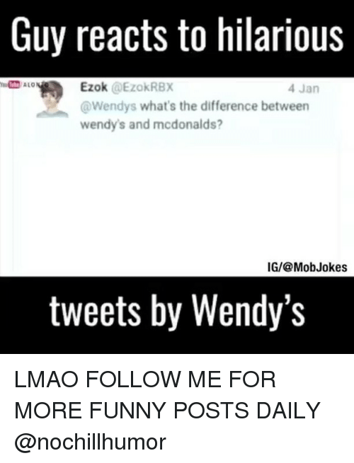 Wendies: Guy reacts to hilarious  Ezok  @EzokRBX  4 Jan  @Wendys what's the difference between  wendy's and mcdonalds?  IGI@ Mob Jokes  tweets by Wendy's LMAO FOLLOW ME FOR MORE FUNNY POSTS DAILY @nochillhumor