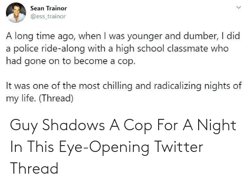 guy: Guy Shadows A Cop For A Night In This Eye-Opening Twitter Thread
