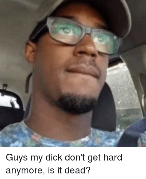 why doesnt my dick get hard