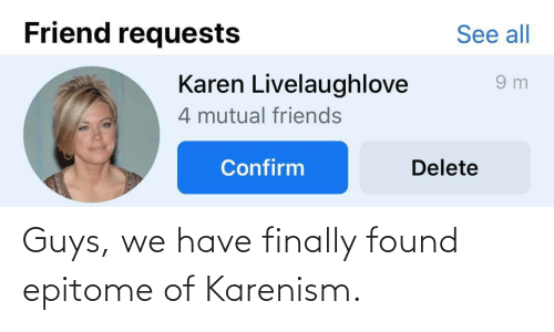 guys: Guys, we have finally found epitome of Karenism.