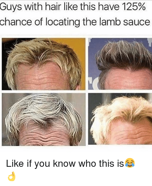 Lamb Sauce: Guys with hair like this have 125%  chance of locating the lamb sauce Like if you know who this is😂👌