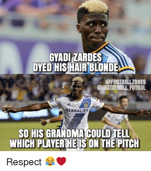 Grandma, Memes, and Herbalife: GYADIZARDES  DYED HIS HAIR BLONDE  GODFOOTBALLZONES  @INSTATROLL FUTBOL  HERBALIFE  SO HIS GRANDMA COULOTELL  WHICH PLAYER HE IS ON THE PITCH Respect 😂❤️