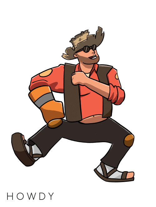 Team Fortress 2, Ÿ˜˜, and Ÿ˜…: H O W D Y