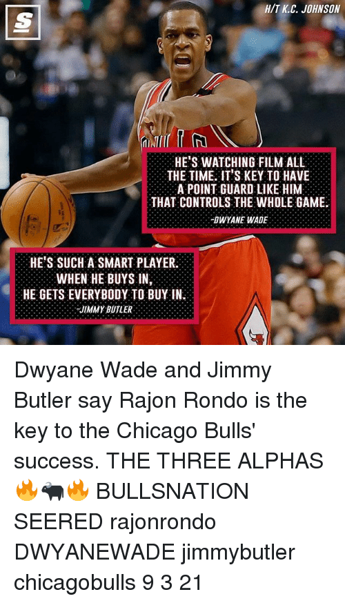 Chicago Bulls: H/T C. JOHNSON  HE'S WATCHING FILM ALL  THE TIME IT'S KEY TO HAVE  A POINT GUARD LIKE HIM  THAT CONTROLS THE WHOLE GAME.  DWYANE WADE  HE'S SUCH A SMART PLAYER.  WHEN HE BUYS IN,  HE GETS EVERYBODY TO BUY IN  -JIMMY BUTLER Dwyane Wade and Jimmy Butler say Rajon Rondo is the key to the Chicago Bulls' success. THE THREE ALPHAS 🔥🐃🔥 BULLSNATION SEERED rajonrondo DWYANEWADE jimmybutler chicagobulls 9 3 21