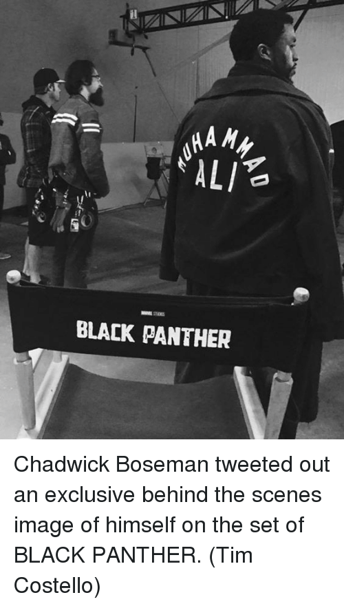 Black Panthers: HA My  ALI  BLACK PANTHER Chadwick Boseman tweeted out an exclusive behind the scenes image of himself on the set of BLACK PANTHER.  (Tim Costello)