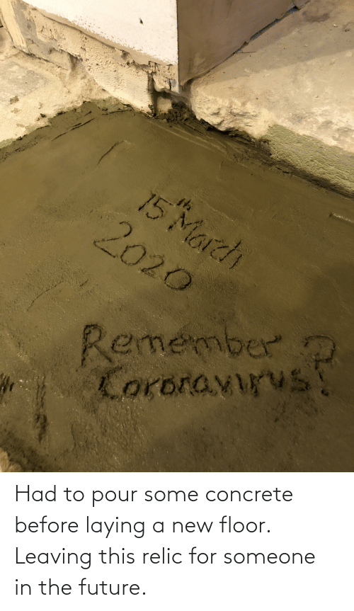 Pour Some: Had to pour some concrete before laying a new floor. Leaving this relic for someone in the future.