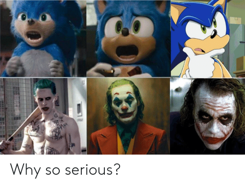 Why So: HAHA Why so serious?