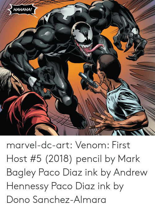Hennessy, Tumblr, and Blog: HAHAHA! marvel-dc-art: Venom: First Host #5 (2018) pencil by Mark Bagley  Paco Diaz ink by Andrew Hennessy  Paco Diaz ink by Dono Sanchez-Almara