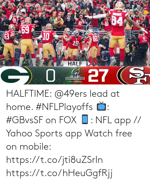 Home: HALFTIME: @49ers lead at home. #NFLPlayoffs   📺: #GBvsSF on FOX 📱: NFL app // Yahoo Sports app Watch free on mobile: https://t.co/jti8uZSrIn https://t.co/hHeuGgfRjj