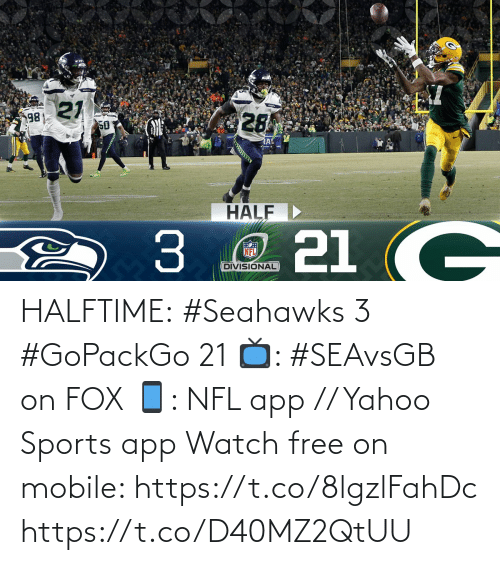 app: HALFTIME:  #Seahawks 3 #GoPackGo 21  📺: #SEAvsGB on FOX 📱: NFL app // Yahoo Sports app Watch free on mobile: https://t.co/8lgzlFahDc https://t.co/D40MZ2QtUU