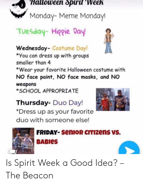 Halloveen Spirit Wee Monday Meme Mondayl Tuesday Hiopie Day Wednesday Costume Day You Can Dress Up With Groups Smaller Than 4 Wear Your Favorite Halloween Costume With No Face Paint No Face Masks