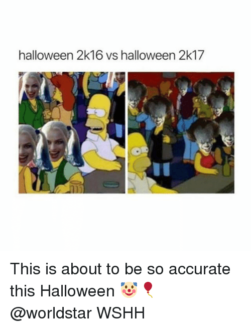 2k16: halloween 2k16 vs halloween 2k17 This is about to be so accurate this Halloween 🤡🎈 @worldstar WSHH