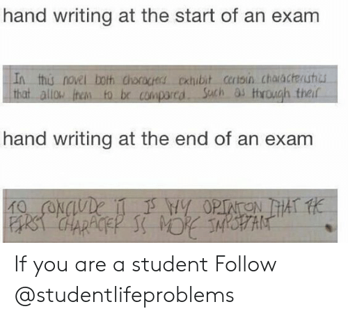 trough: hand writing at the start of an exam  In this novel both choracers oxubit certsin chaacteuhi  that allo ihen to br comparcd Sach as trough theif  hand writing at the end of an exam If you are a student Follow @studentlifeproblems