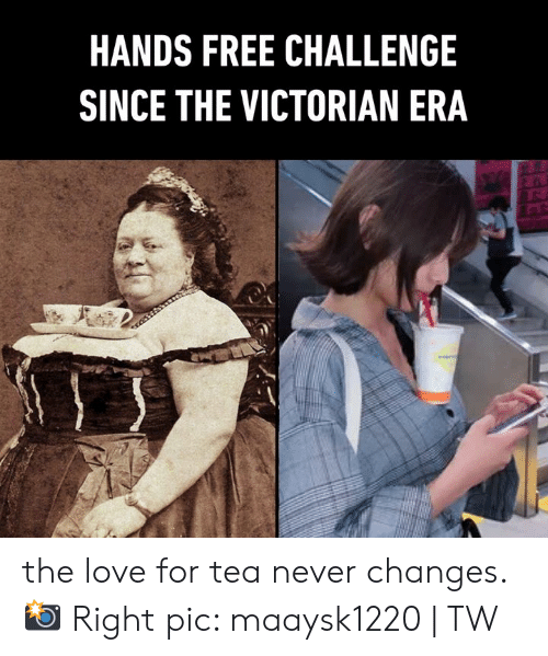 Victorian: HANDS FREE CHALLENGE  SINCE THE VICTORIAN ERA the love for tea never changes.  📸 Right pic: maaysk1220 | TW