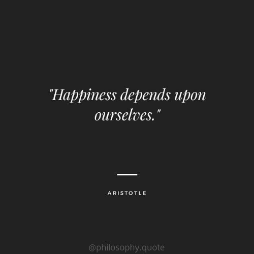 """Aristotle: """"Happiness depends upon  ourselves.""""  ARISTOTLE  @philosophy.quote"""