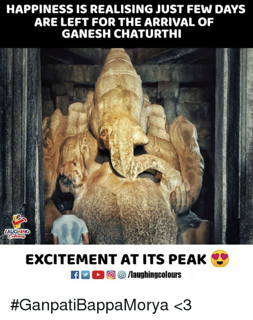 Happiness, Indianpeoplefacebook, and Ganesh: HAPPINESS IS REALISING JUST FEW DAYS  ARE LEFT FOR THE ARRIVAL OF  GANESH CHATURTHI  AUGHING  EXCITEMENT AT ITS PEAK #GanpatiBappaMorya <3