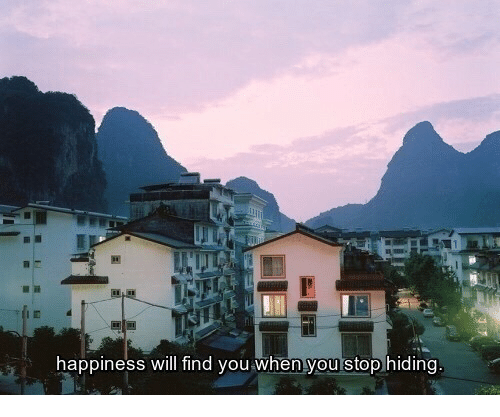 Happiness, Will, and You: happiness will find you when you stop hiding