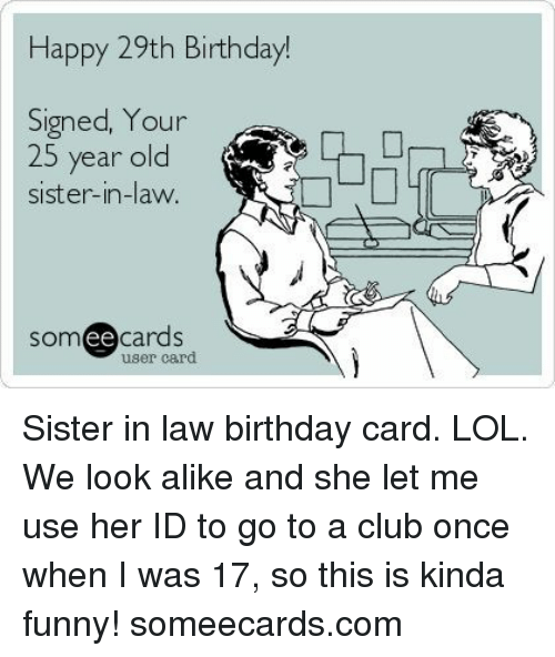Happy 29th Birthday Signed Your 25 Year Old Sister In Law Somee