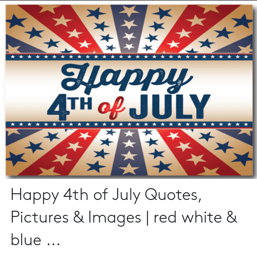 Happy 4th of July Quotes Pictures & Images | Red White ...