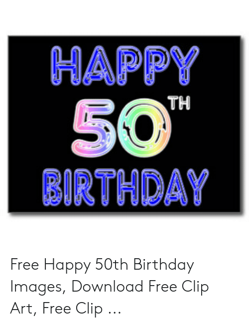 Birthday Free And Happy HAPPY 50 BIRTHDAY TH 50th Images