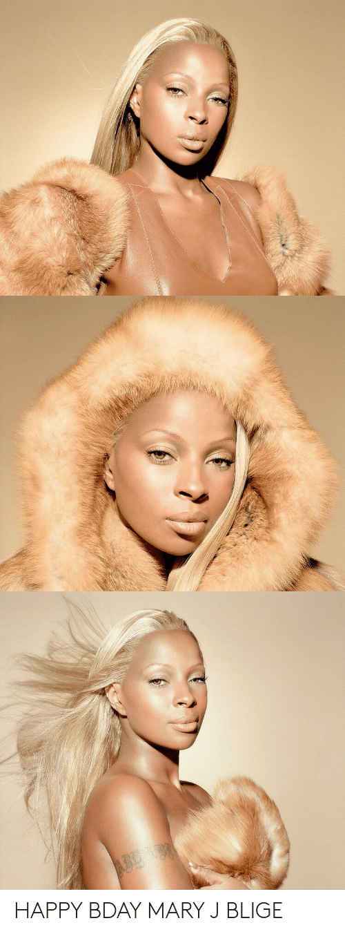 mary j: HAPPY BDAY MARY J BLIGE
