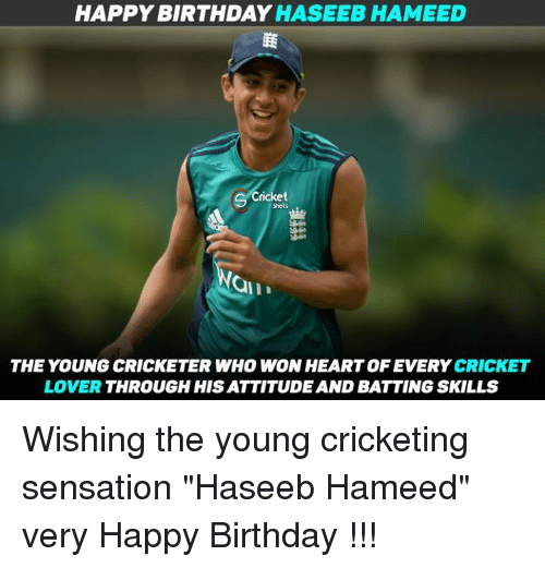 "sensationalism: HAPPY BIRTHDAY  HASEEB HAMEED  Cricket  THE YOUNG CRICKETER WHO WON CRICKET  LOVER  HIS ATTITUDEAND BATTING SKILLS Wishing the young cricketing sensation ""Haseeb Hameed"" very Happy Birthday !!!"