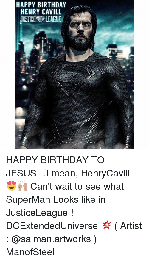 Happy Birthday Henry Cavill Justices League W O R K Happy Birthday