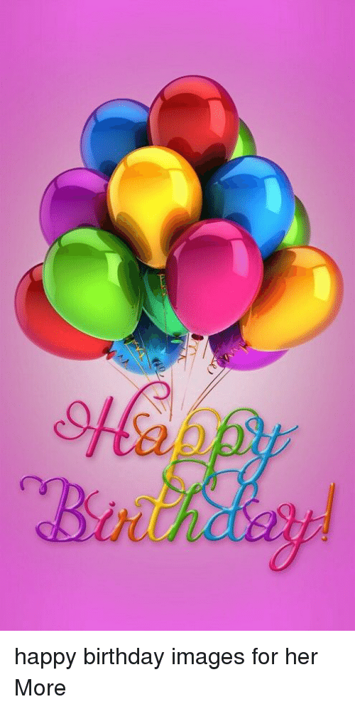 Birthday Happy And Images For Her More