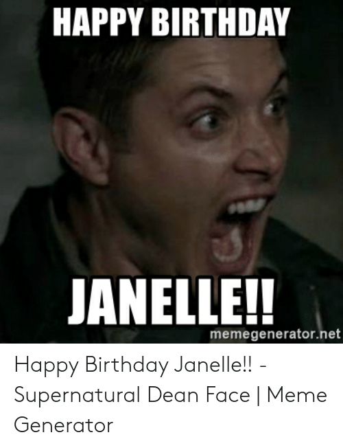 Happy Birthday Janelle Memegeneratornet Happy Birthday Janelle