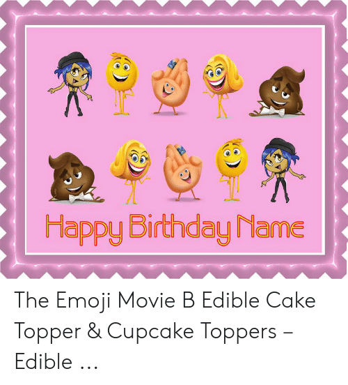Birthday Emoji And Happy Name The Movie B Edible