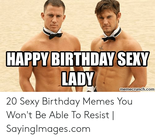 Happy Birthday Meme Sexy Happy Birthday Memes For Men