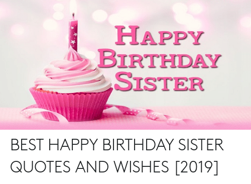 HAPPY BIRTHDAY SISTER BEST HAPPY BIRTHDAY SISTER QUOTES AND ...