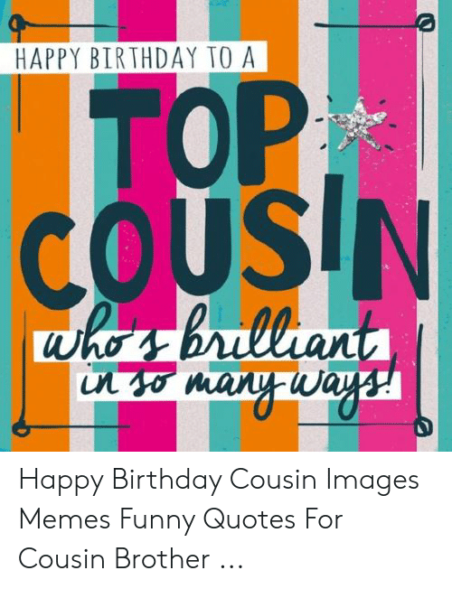HAPPY BIRTHDAY TO a TOP COUSIN Who S-Brulliant in So Mary